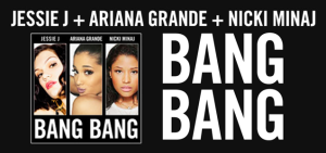 Jessie J Bang Bang feat. Ariana Grande and Nick Minaj Single 2014